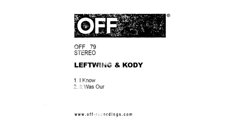 Leftwing & Kody – I Know EP [OFF Recordings]