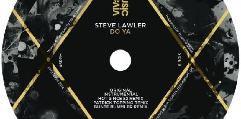 Steve Lawler – Do Ya (Hot Since 82 Remix) [VIVa MUSiC]