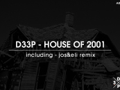 D33P – House Of 2001 (Inc. Jos&Eli Remix) [D33P Music]