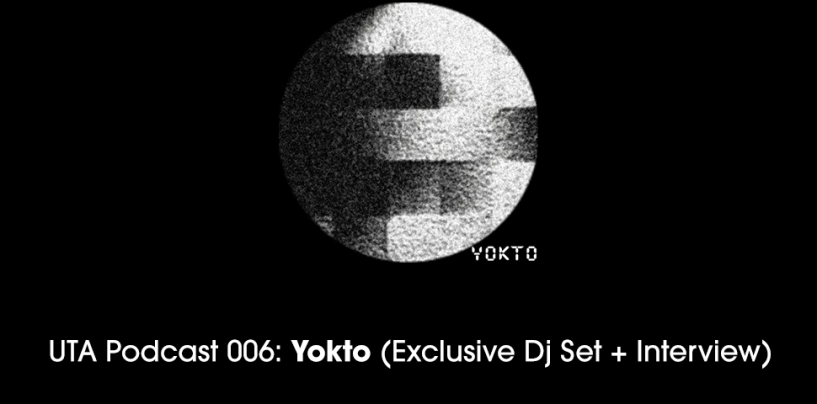 UTA Podcast 006: Yokto [Compost Records] (Exclusive Dj Set + Interview)