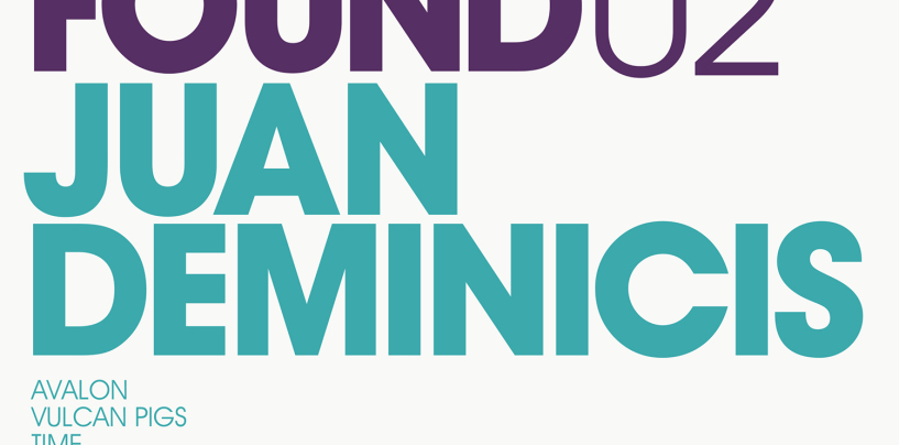 JUAN DEMINICIS – FOUND02 (Mini-LP) [Lost & Found]