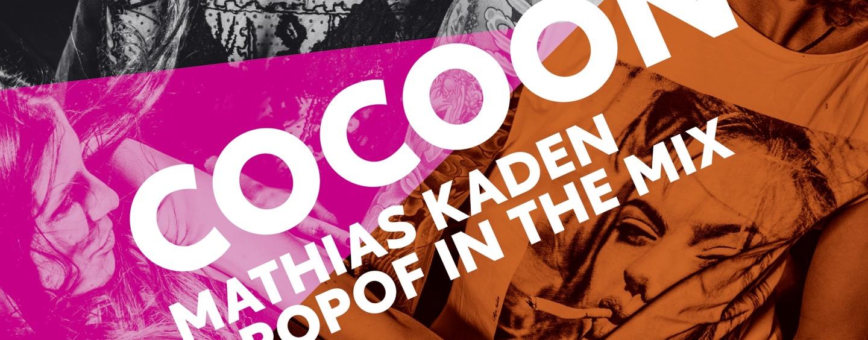 Cocoon Ibiza – mixed by Mathias Kaden & Popof [Cocoon Recordings]