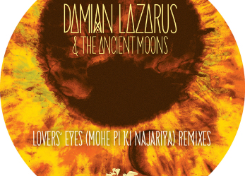 Damian Lazarus & The Ancient Moons – Lovers' Eyes (Mohe Pi Ki Najariya)(Dixon & Mendo Mixes)