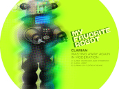 Clarian – Wasting Away Again in Moderation [My Favorite Robot Records]
