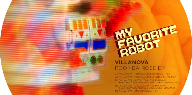 Villanova feat. Flowers & Sea Creatures – Roomba Rose E.P [My Favorite Robot Records]