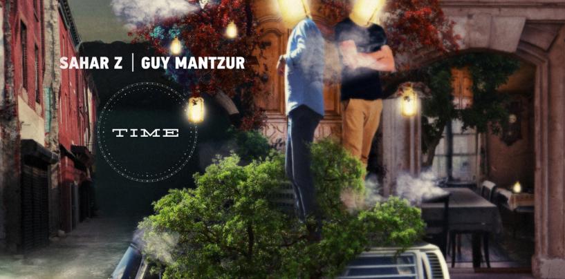 Guy Mantzur & Sahar Z – Time  [Lost & Found]