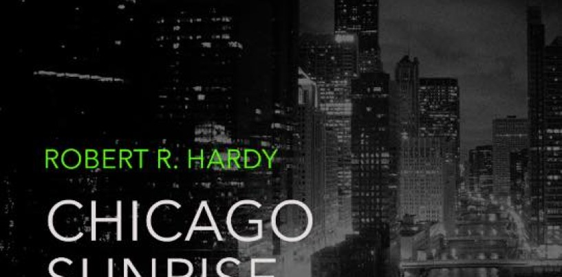 Robert R Hardy – Chicago Sunrise [238*West]