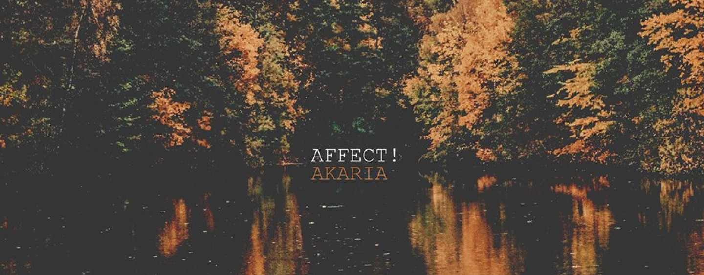 Affect! – Akaria EP [Save Us Records]