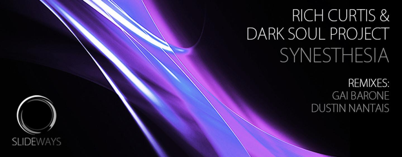 Rich Curtis & Dark Soul Project – Synesthesia EP  [Slideways Music]