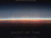 Superlounge – Ghost of Time [Culprit LA]