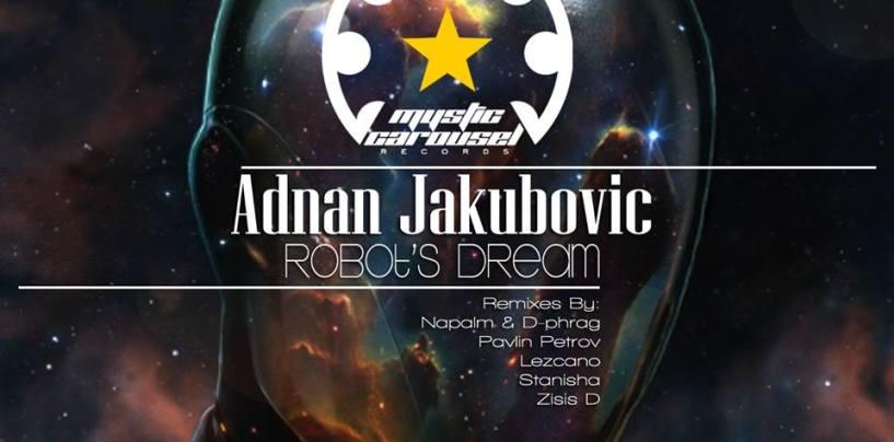 Adnan Jakubovic – Robot's Dream [Mystic Carousel Records]