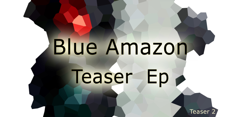 Blue Amazon – Teaser EP [Pro B Tech Records]