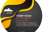 Robert Mason – An Ounce of Bounce [The Purr]