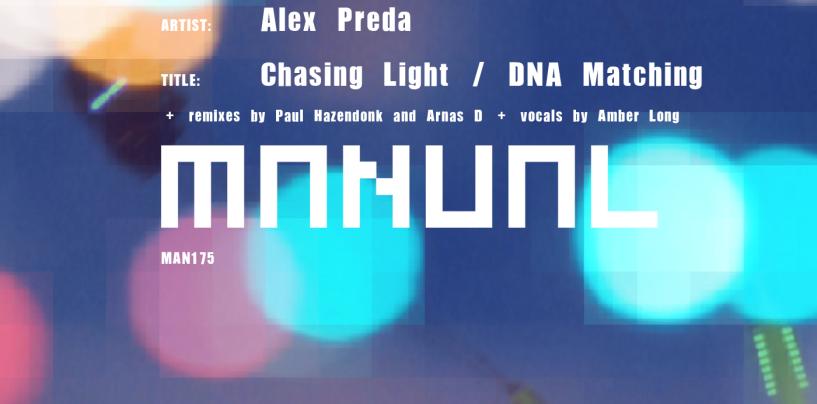 Alex Preda – Chasing Light/ DNA Matching [Manual Music]