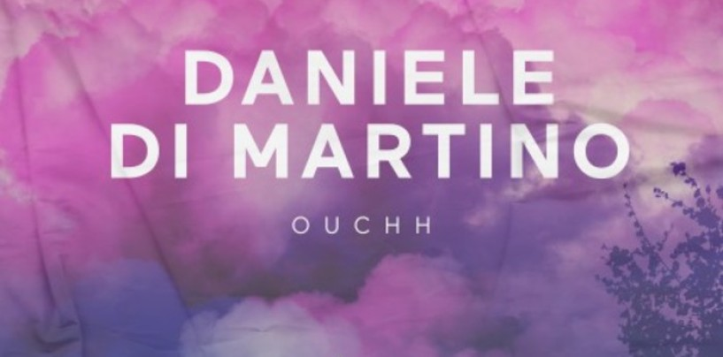 Daniele Di Martino – OUCHH EP [With Compliments]